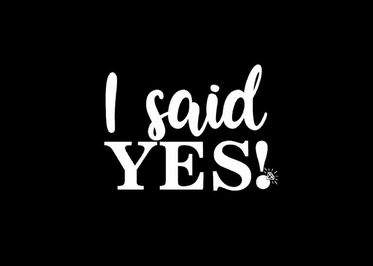 """""""I said yes!"""" felirat (fehér)"""